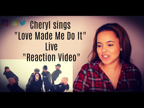 """Cheryl sings Love Made Me Do It 