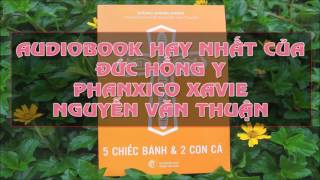 Năm Chiếc Bánh và Hai Con Cá - Cuốn Sách Hay Nhất Của Đức Hồng Y Fx Nguyễn Văn Thuận