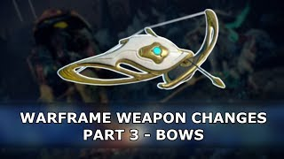 Warframe - Weapon Changes - Part 3 - Bows