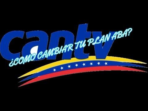 Como Cambiar Tu Plan ABA de CANTV - VENEZUELA Febrero 2018