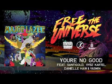 Major Lazer - You're No Good (feat. Santigold, Vybz Kartel, Danielle Haim & Yasmin) (Official Audio)