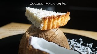 Coconut Macaron Pie – Bruno Albouze – The Real Deal