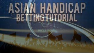 Cara Memasang Taruhan dengan Asian Handicap - Agen Bola Bandar Premium