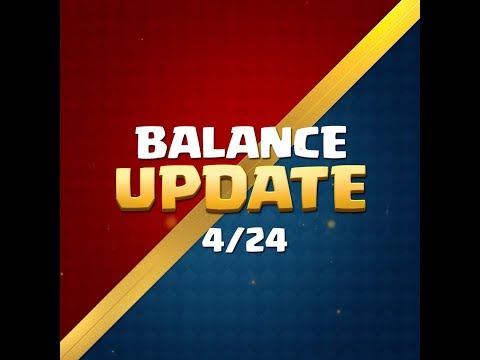 Clash Royale: Balance Update Coming! (4/24)