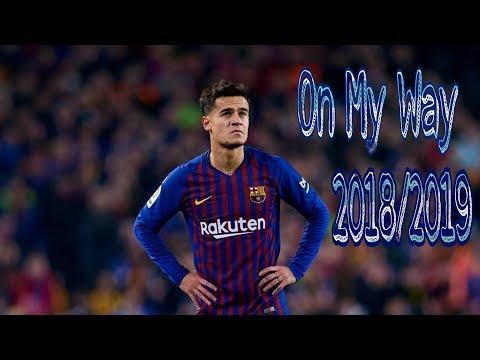 philippe-coutinho---on-my-way-|-goals-&-skills-2018/2019-|-hd