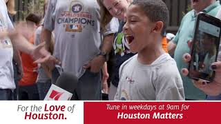 For The Love of Houston: Houston Matters