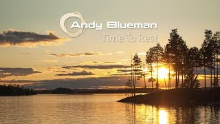 Andy Blueman - Time To Rest (Radio Edit)
