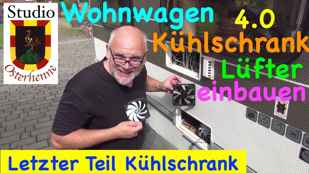Kühlschrank Wohnwagen : Der wohnwagen kühlschrank #4.0 letzter teil lüfter einbauen bessere