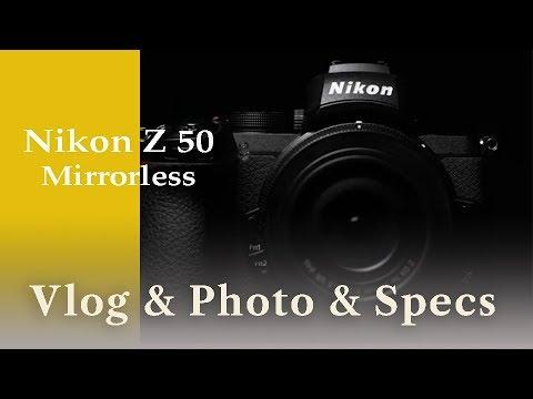 Nikon Z 50 Mirrorless Camera - Vlog + Photo + Specs