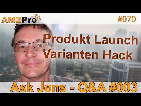 Produkt Launch mit Privat Label | Varianten Hack im Detail  | Q&A | #070 - AMZPro