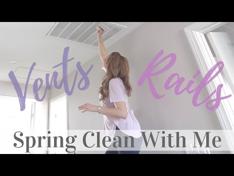 Spring Clean With Me | Vents, Rails & Chaos