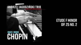 Andrzej Jagodziński Trio - Etude F Minor Op. 25 No. 2