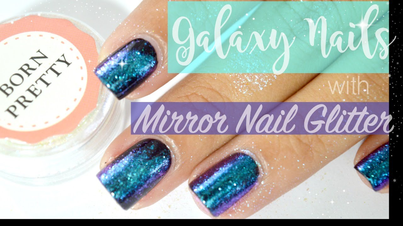 Galaxy Nails Using Mirror Nail Glitter - YouTube