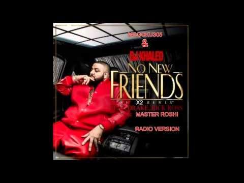 MCGOKU305 & DJ KHALED - NO NEW FRIENDS X2 REMIX (RADIO VERSION)