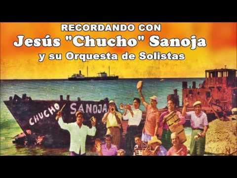 """Recordando con JESUS """"CHUCHO"""" SANOJA y su Orquesta - Año 1.958"""
