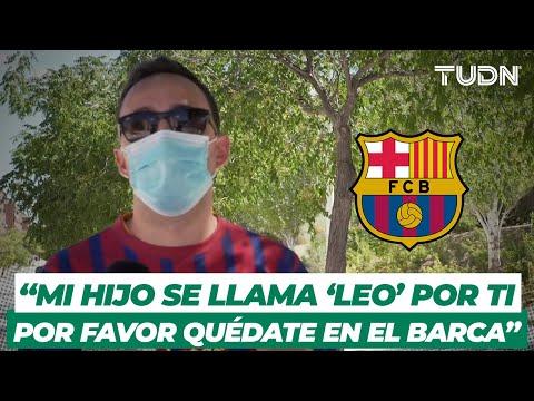 ¡DESTROZADOS! Fanáticos del Barcelona le RUEGAN a Messi que se quede I TUDN