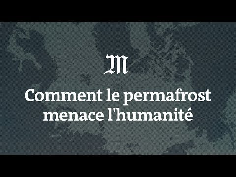 Pourquoi la fonte du permafrost est une menace pour l'humanité