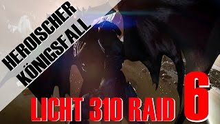 KÖNIGSFALL RAID HEROISCH #6 - LICHT 310 - Hexen Ir Halak + Ir Anuk | Deutsch | HD