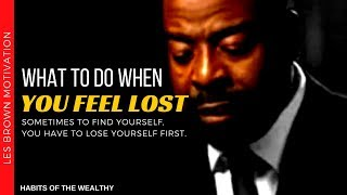 Les Brown - What To Do When You Feel Lost (Les Brown Motivation)