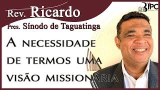 A Necessidade de termos uma visão Missionaria