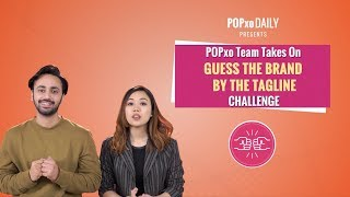 POPxo Team Takes On The Guess The Brand By The Tagline Challenge - POPxo Daily