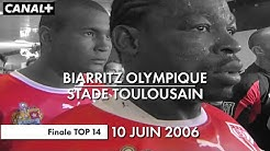Biarritz Olympique / Stade Toulousain - Finale TOP 14 (2006)
