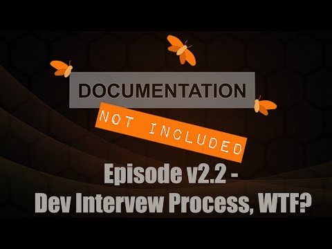 Episode v2.2: The Developer Interview Process, WTF?
