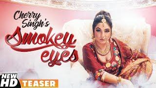 Teaser   Smokey Eyes   Cherry Singh   Full Releasing On 20th Nov   Speed Records