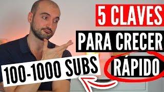 Cómo Conseguir Tus Primeros 100-1000 SUSCRIPTORES | 5 CLAVES Para Crecer RÁPIDO En YouTube