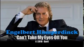 Engelbert Humperdinck - Can't Take My Eyes Off You (Karaoke)