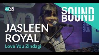 Gambar cover SoundBound | Jasleen Royal - Love You Zindagi