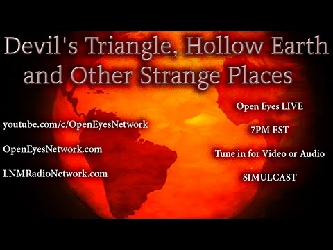 Devil's Triangle, Hollow Earth, and Other Strange Places - Open Eyes 10-17-16