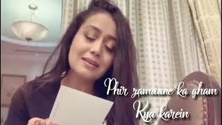 Tum Hi Aana Neha Kakkar Whatsapp Status | Tum Hi Aana Female Version By Neha Kakkar Whatsapp Status