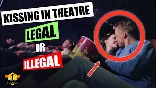Do Kissing in Cinema Hall is legal or illegal? Will you be thrown o...