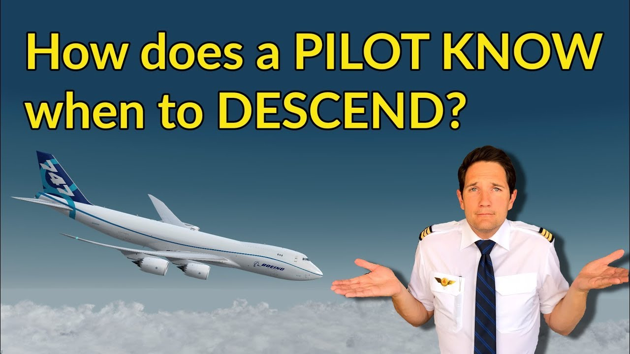how-does-a-pilot-know-when-to-descend-descent-planning-explained-by-captain-joe