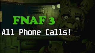 FNAF 3 - All Phone Calls w/ Text!