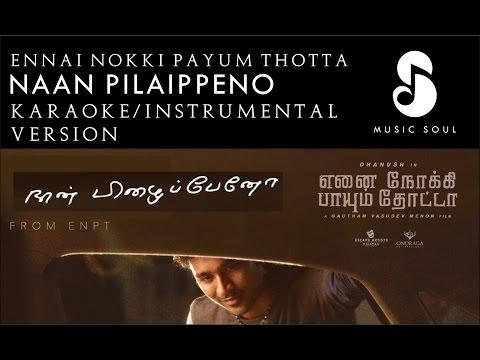 Naan Pizhaippeno Karaoke Version | Enai Noki Paayum Thota | Dhanush | Thamarai | Sathyaprakash