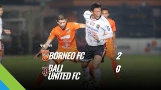 [Pekan 10] Cuplikan Pertandingan Borneo FC vs Bali United FC, 23 Mei 2018