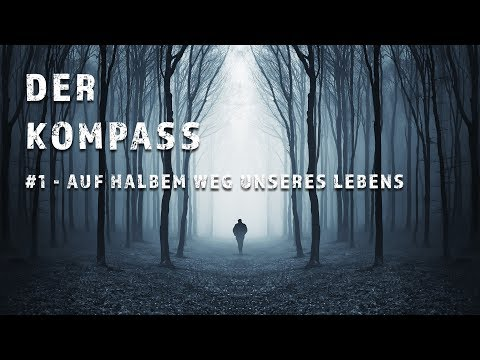 Der Kompass Folge #1 - Auf halbem Weg unseres Lebens
