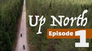 Up North - A motorcycle adventure - Episode 1