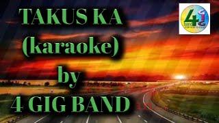 TAKUS KA KARAOKE by 4GIGBAND