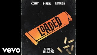Xzibit, B-Real, Demrick - Loaded (Audio)