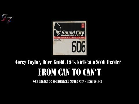 Corey Taylor, Dave Grohl, Rick Nielsen & Scott Reeder -- From Can to Can't (60s ukázka)