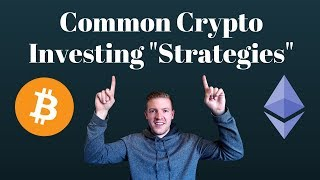 """Common Crypto Investing """"Strategies"""" for Altcoins and Why People Love The Simplicity of Them"""