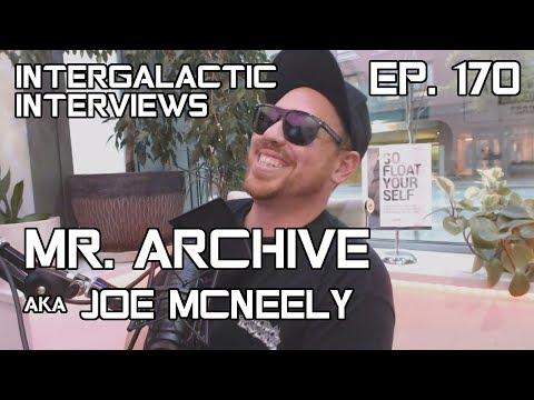 Intergalactic Interviews - Ep. 170 - Mr Archive aka Joe McNeely