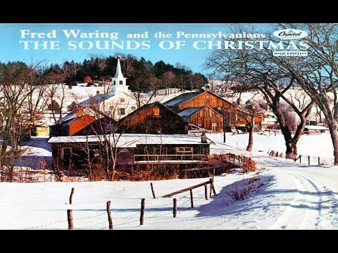 Fred Waring & His Pennsylvanians - The Sounds of Christmas [Full Album] (Capitol Records 1959)