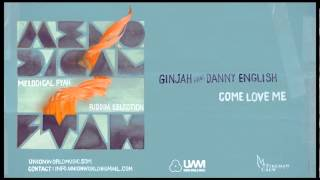 Ginjah feat.Danny English - Come Love Me (Melodical Fyah Riddim) [prod. by Fireman Crew]