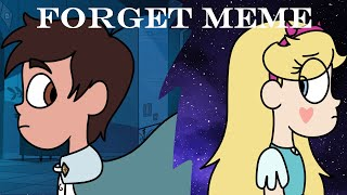 forget meme || star vs the forces of evil||