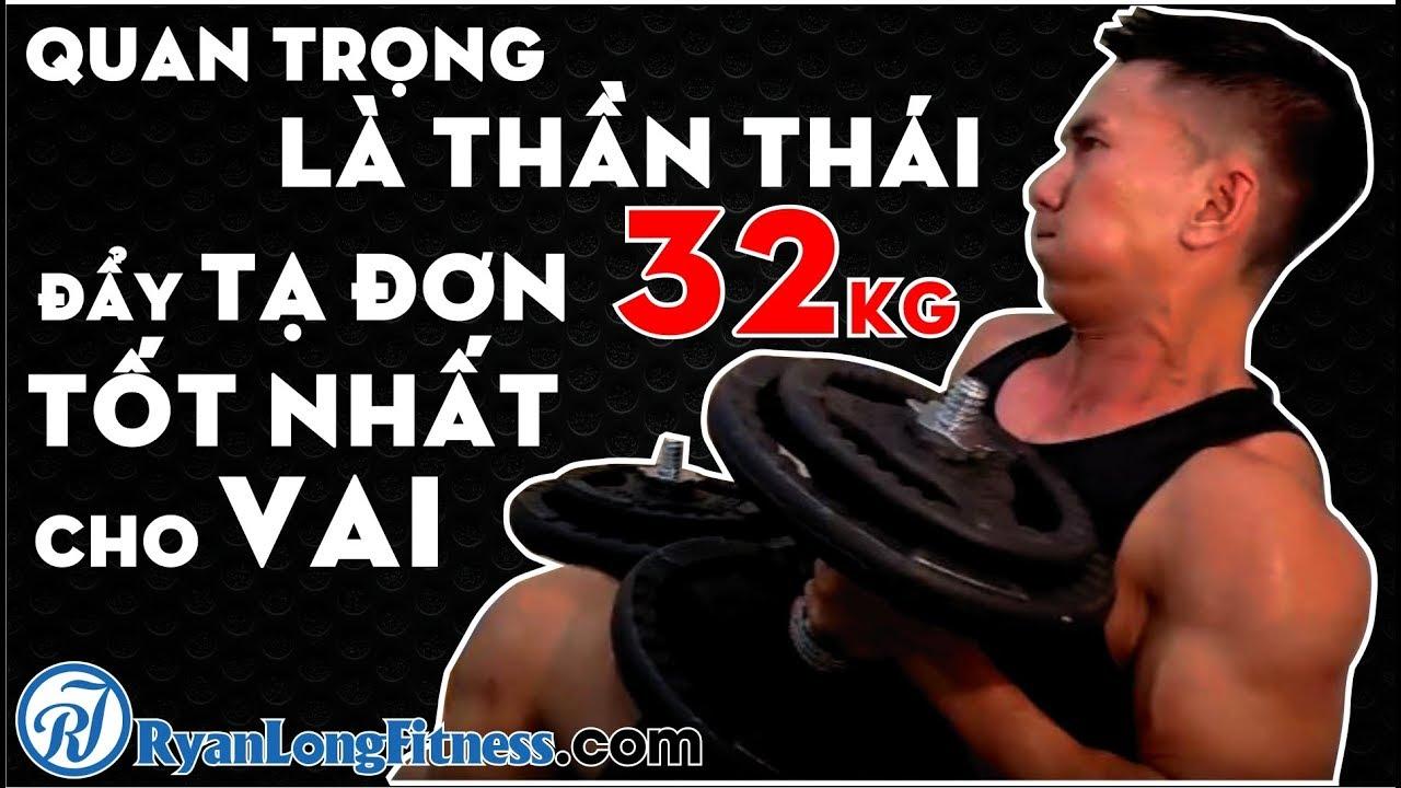 Quan Trọng Thần Thái – Đẩy Vai Tạ Đơn 32kg – Bài Tập Tốt Nhất Cho Vai – HLV Ryan Long Fitness