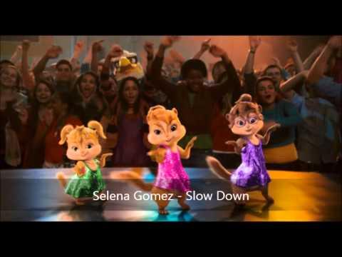 Selena Gomez - Slow Down (Version Chipmunks)